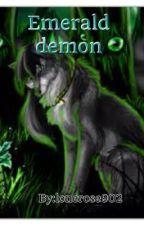 emerald demon by lonerose902