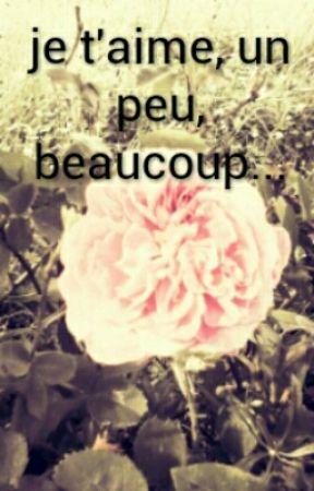 je t'aime, un peu, beaucoup... by PrincesseAsh