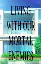 Living with our Mortal Enemies by rhyannegrace19