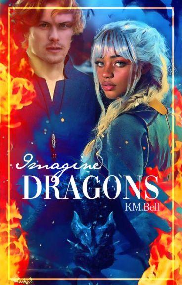 Imagine Dragons {Charlie Weasley}