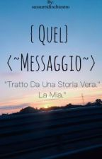 Quel Messaggio by sussurridinchiostro