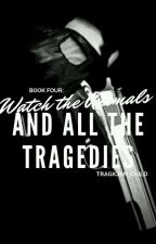 (COMPLETED) Book Four: Watch the Animals and All the Tragedies by tragician_child