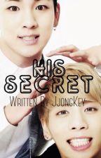 His Secret~a Jongkey fanfic by Jjongkey