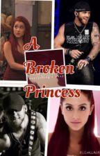 A Broken Princess by DaughterofKingTeller