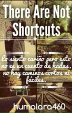 There Are No Shortcuts (Español) by humalara460