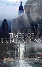 Times Of Tribulations • j.b by Sxpremex