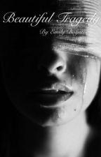 Beautiful Tragedy by EmilyMadisonBoynton