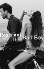Resisting The Bad Boy. by justmuggle