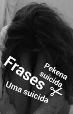 frases de pekena suicida. by jully_tomlinson