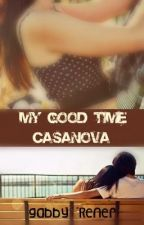 My Good Time Casanova by Blueberrytheawesome