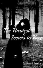 The Hardest Secrets To Keep by Chained_Angel_