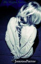 .Mi mejor amigo. by xMsMusicx