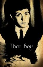 That Boy (Book 1) by Sarathebeatlelover