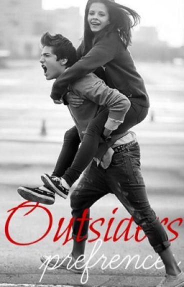 The outsiders preferences!!!!!!!!!