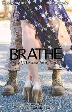 Brathe [AGGIORNAMENTO IL SABATO] by fabbricantedisogni