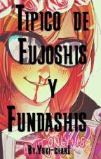 ♥ Típico de Fujoshis y Fundashis ♥ by Yuki-chan1