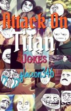Attack On Titan Jokes by glaceon346