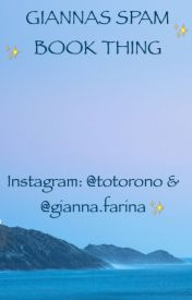 ✨GIANNAS SPAM BOOK THING✨ by totorono