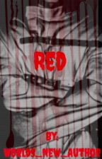 Red [Naruto Fanfiction] (#FanficFrightday) by Worlds_New_Author