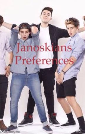 Janoskians Preferences by BaesImagines