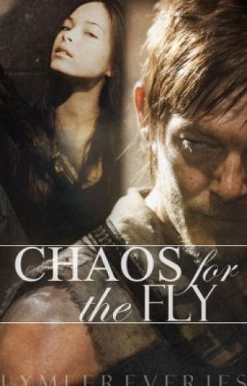 Chaos for the Fly [The Walking Dead Fanfiction]