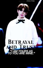 Betrayal and Trust 〈 JinKook 〉ON HOLD  by Apocalypsism