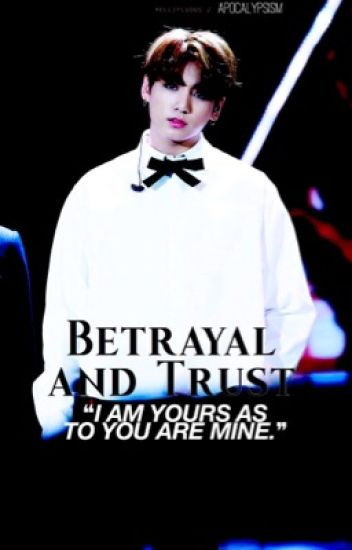 Betrayal and Trust 〈 JinKook 〉ON HOLD