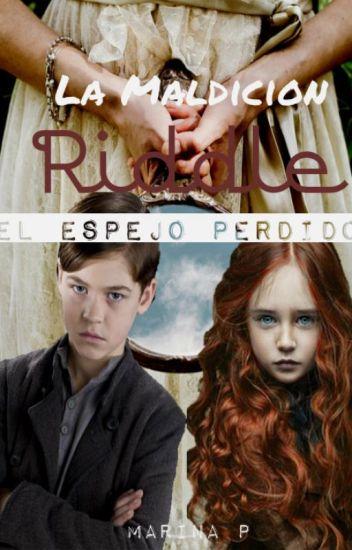 La Maldición Riddle [El Espejo Perdido #1] (Draco Malfoy/ Tom Riddle) TERMINADA