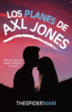 Los planes de Axl Jones [PD #0.5] by NiamJay