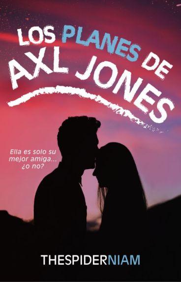 Los planes de Axl Jones [PD #0.5]