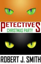 Petectives: Christmas Party by RobPetectives