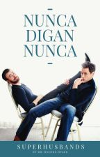 Nunca Digan Nunca - [STONY] by Mr_Rogers_Stark