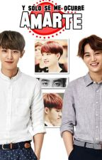 Y solo se me ocurre amarte (Kaisoo) by Anykey13