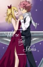 We're The Stars [NaLu] by osnapitzjappy