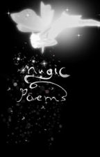 Magic poems by RosabelleTheDramatic