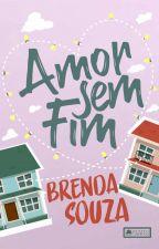Amor Sem Fim by BrehSouza17