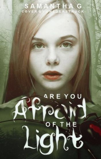 Are You Afraid Of The Light {One Shot + Bonus Chapter}