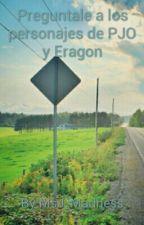 Preguntale a los personajes de PJO y Eragon by MsJ_Madness