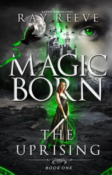 Magic Born: The Uprising (Wattys2016)