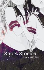 Short Stories by Ayaka_Lily_EXO