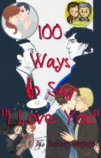 "100 Ways to Say ""I Love You"" (Sherlock || Multi-ship Oneshots) by TheHeartOfADetective"