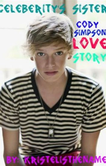 A Celebrity's Sister (Cody Simpson Love Story) [ON HOLD]