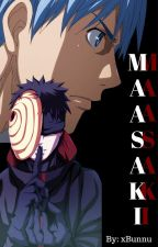 Maasaki (A Naruto Story) *ON HOLD UNTIL I FINISH SASORI STORY* by xBunnu