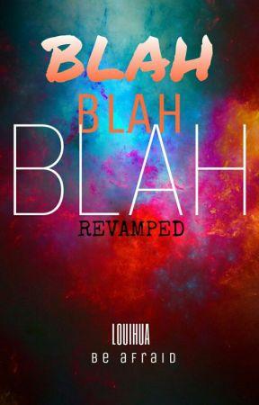 Blah blah blah [REVAMPED] by error_404_notfound_