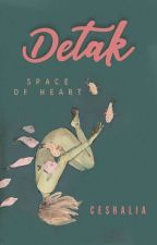 DETAK [Space of Heart] by Dunia_Aksara