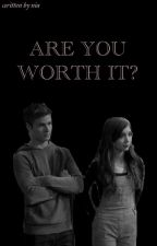 Are you worth it? (hiatus) by ilyrucas