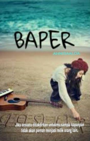 Baper.