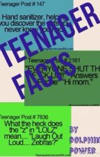 Teenager facts by sparkly_dolphin_123