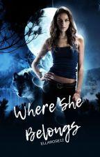 Where She Belongs by ellarose12