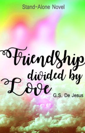 Friendship divided by Love (On Going) by jaceysdiary